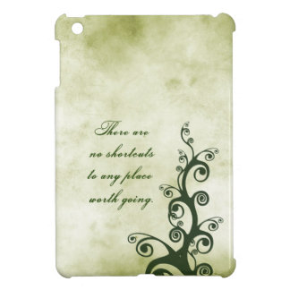 There are no shortcuts to any place worth going iPad mini cover