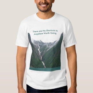 There are No Shortcuts to Anyplace Worth Going TSt Tee Shirt