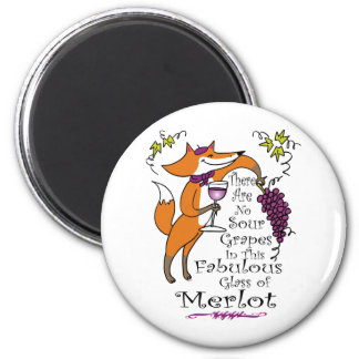 There Are No Sour Grapes in this Merlot! Refrigerator Magnets
