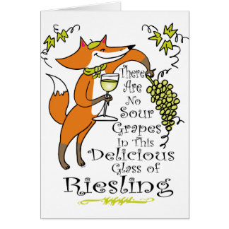 There Are No Sour Grapes in this Riesling! Card