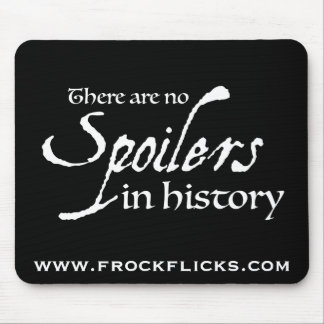 There are no spoilers in history - Mousepad