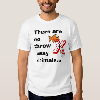 There are no throw away animals tee shirt