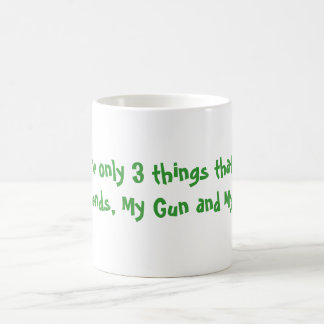 There are only 3 things that I trust: My Friend... Coffee Mug