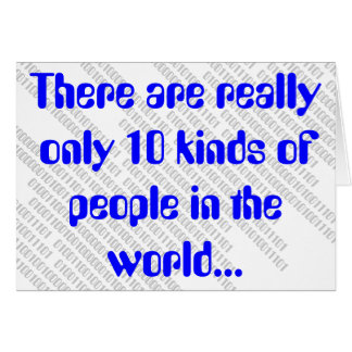 There are really only 10 kinds of people... greeting card