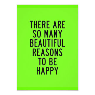 THERE ARE SO MANY REASONS TO BE HAPPY HAPPINESS QU 5X7 PAPER INVITATION CARD