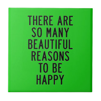 THERE ARE SO MANY REASONS TO BE HAPPY HAPPINESS QU SMALL SQUARE TILE