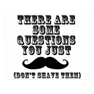 There are some questions you just moustache postcard