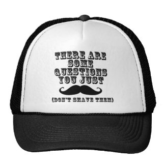There are some questions you just moustache trucker hat