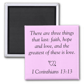 There are three thingsthat last: faith, hope an... magnets