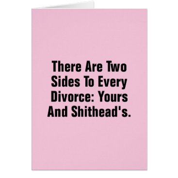 divorce There Are Two Sides To Every Divorce … Card