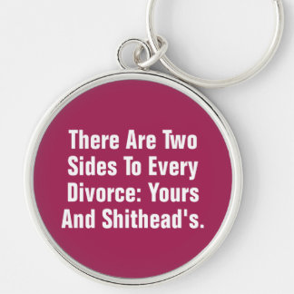 There Are Two Sides To Every Divorce … Keychain