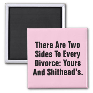 There Are Two Sides To Every Divorce … Magnet