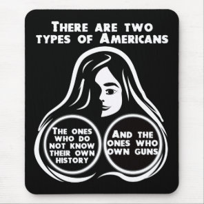 There Are Two Types Of Americans Mouse Pad