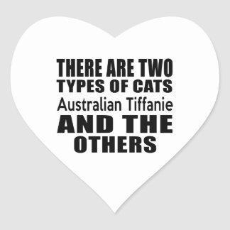 THERE ARE TWO TYPES OF CATS Australian Tiffanie AN Heart Sticker