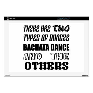 "There are two types of Dance  Bachata dance and ot Decal For 17"" Laptop"