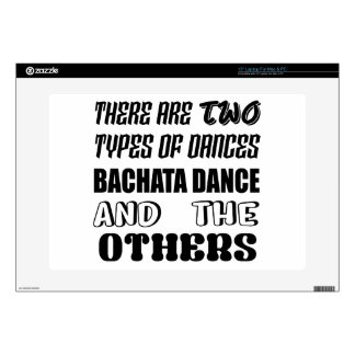"There are two types of Dance  Bachata dance and ot Skins For 15"" Laptops"