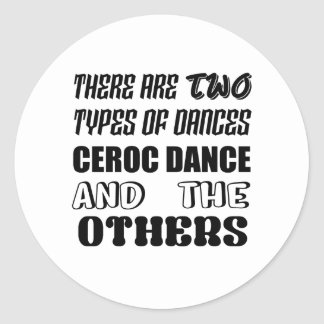 There are two types of Dance  Ceroc dance and othe Classic Round Sticker