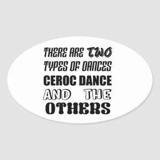 There are two types of Dance  Ceroc dance and othe Oval Sticker