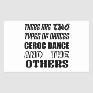 There are two types of Dance  Ceroc dance and othe Rectangular Sticker