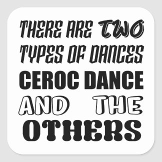 There are two types of Dance  Ceroc dance and othe Square Sticker