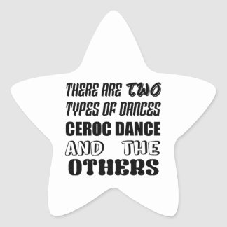 There are two types of Dance  Ceroc dance and othe Star Sticker