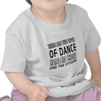 There Are Two Types Of Dance Harlem Shake Tees
