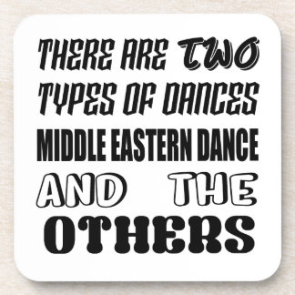 There are two types of Dance  Middle eastern dance Drink Coaster