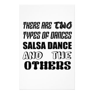 There are two types of Dance  Salsa dance and othe Stationery