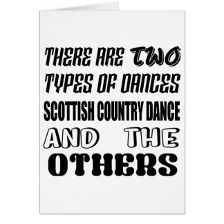 There are two types of Dance  Scottish Country dan Card