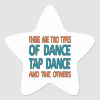 There are two types of dance Tap dance and the oth Star Sticker