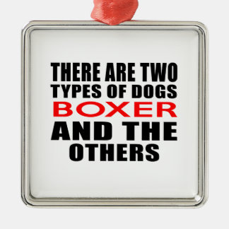 THERE ARE TWO TYPES OF DOGS BOXER AND THE OTHERS SQUARE METAL CHRISTMAS ORNAMENT