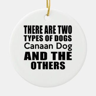 THERE ARE TWO TYPES OF DOGS Canaan Dog AND THE OTH Double-Sided Ceramic Round Christmas Ornament