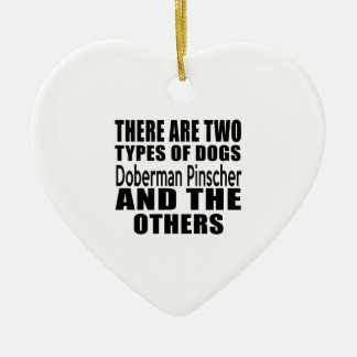 THERE ARE TWO TYPES OF DOGS Doberman Pinscher AND Double-Sided Heart Ceramic Christmas Ornament