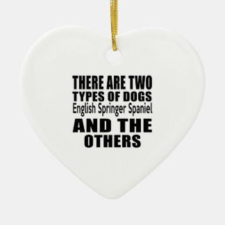 THERE ARE TWO TYPES OF DOGS English Springer Spani Double-Sided Heart Ceramic Christmas Ornament