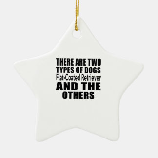 THERE ARE TWO TYPES OF DOGS Flat-Coated Retriever Double-Sided Star Ceramic Christmas Ornament