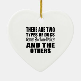 THERE ARE TWO TYPES OF DOGS German Shorthaired Poi Double-Sided Heart Ceramic Christmas Ornament