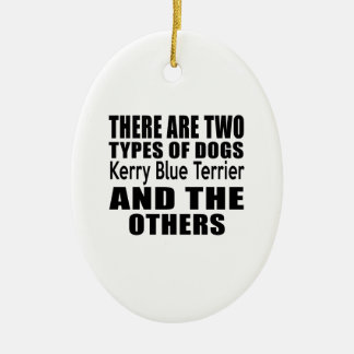 THERE ARE TWO TYPES OF DOGS Kerry Blue Terrier AND Double-Sided Oval Ceramic Christmas Ornament