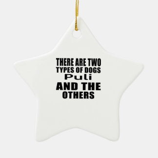 THERE ARE TWO TYPES OF DOGS Puli AND THE OTHERS Double-Sided Star Ceramic Christmas Ornament