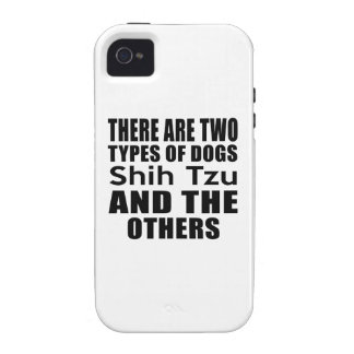 THERE ARE TWO TYPES OF DOGS Shih Tzu AND THE OTHER Case-Mate iPhone 4 Case