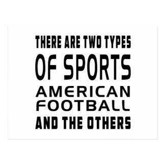 There Are Two Types Of Sports American football Postcard