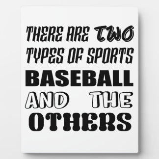 There are two types of sports BASEBALL and others Plaque