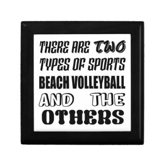 There are two types of sports BEACH VOLLEYBALL and Jewelry Box
