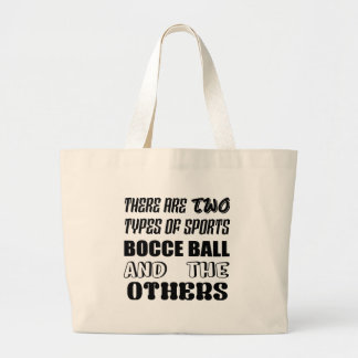 There are two types of sports BOCCE BALL and other Large Tote Bag