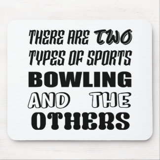 There are two types of sports BOWLING and others Mouse Pad