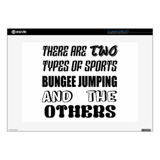 There are two types of sports BUNGEE JUMPING and o Laptop Skin