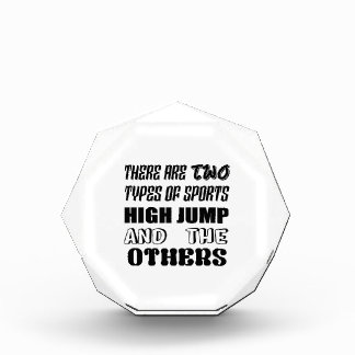 There are two types of sports High Jump and others Acrylic Award