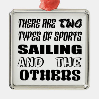 There are two types of sports Sailing  and others Metal Ornament