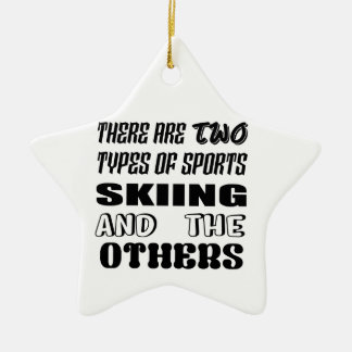 There are two types of sports Skiing and others Ceramic Ornament