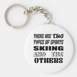 There are two types of sports Skiing and others Keychain