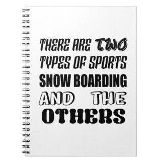 There are two types of sports Snow Boarding and ot Notebook